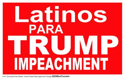 #19 LATINOS FOR IMPEACHMENT poster 11x17